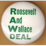 Willkie 2M - RAW DEAL Roosevelt And Wallace Campaign Button