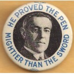 Wilson 1B - He Proved The Pen Mightier Than The Sword Campaign Button