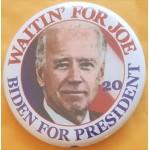 Biden 3A  - Waitin' For  Joe Biden For President  20  Campaign Button
