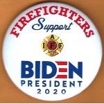 Biden 4E  - Firefighters Support Biden President 2020   Campaign Button