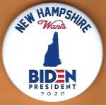 Biden 7B  - New Hampshire Wants  Biden  2020  Campaign Button