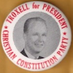 3rd Party 47B - Troxell for President Christian Constitution Party Campaign Button