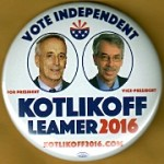 3rd Party 48D - Vote Independent For President Kotlikoff Vice President Leamer 2016 Campaign Button