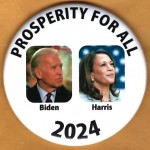 D2024 2B  -  Prosperity For All  Biden  Harris 2024   Campaign Button