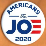 D2020  5J  - Americans For Joe 2020 Campaign Button