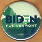 Biden 15D  - Vermont For  Biden    Campaign Button