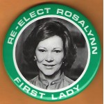 Carter 15J -  Re - Elect Rosalynn First Lady  Campaign Button