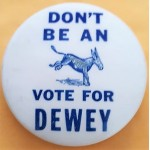 Dewey 2D - I'll Bet My (Ass) On Dewey Campaign Button