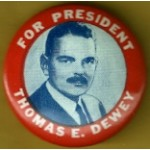 Dewey 7B - For President Thomas E. Dewey Campaign Button