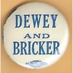 Dewey 8C - Dewey And  Bricker Campaign Button