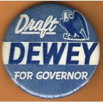 Dewey 8E - Draft Dewey For Governor Campaign Button