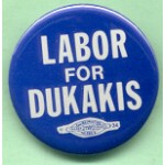 Dukakis 36B - Labor For Dukakis Campaign Button