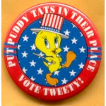 Fantasy 9A - Put Puddy Tats In Their Place Vote Tweety Campaign Button