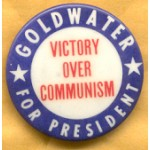 Goldwater 1D  - Goldwater For President Victory Over Communism Campaign Button