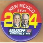 G. W. Bush 27C  - New Mexico Is For Bush Cheney '04 Campaign Button