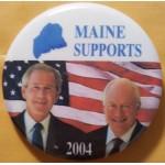 G. W. Bush 37H- Maine Supports (Bush Cheney) 2004 Campaign Button