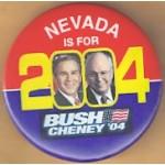 G. W. Bush 38B  - Nevada Is For Bush Cheney '04 Campaign Button