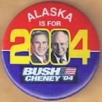 G. W. Bush 40B - Alaska Is For Bush Cheney '04 Campaign Button