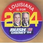 G. W. Bush 60A  - Louisiana Is For Bush Cheney '04 Campaign Button