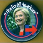 "Hillary 8X - ""= Pay For All Americans"" (Hillary Clinton) Campaign Button"