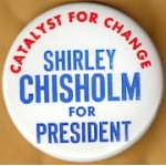 Hopeful 96G - Shirley Chisholm For President Campaign Button