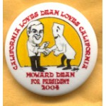 Hopeful 10G - California Loves Dean Loves California Howard Dean For President 2004 Campaign Button