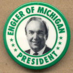 Hopeful 43D - Engler Of Michigan President Campaign Button