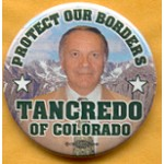 Hopeful 97A - Protect Our Boarders Tancredo of Colorado Campaign Button