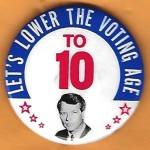 Kennedy RFK 41D - Let's Lower The Voting Age To 10  Campaign Button