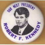 Kennedy RFK 2P - Our Next President Robert F. Kennedy Campagin Button