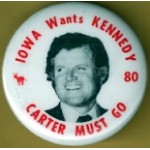 Kennedy EMK 33G - Iowa Want Kennedy 80 Carter Must Go Campaign Button