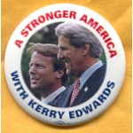 Kerry 22B - A Stronger America With Kerry Edwards Campaign Button