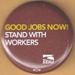 Labor 18D - Good Jobs Now! SEIU Labor Button