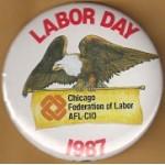 Labor 1K - Labor Day 1987 Chicago Federation of Labor AFL-CIO Labor Button