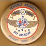 Labor 2J - Aerospace Machinists 1935 50 1985 Buy American District Lodge 751 Labor Button