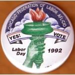 Labor 2K - Chicago Federation of Labor AFL-CIO Labor Day 1992 Yes! Vote  Labor Button