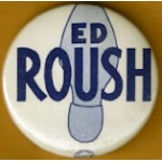 Indiana 4A - Ed Roush Campaign Button