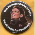 McCain 24A - The Peoples Choice in  2012 Sarah Palin for President Campaign Button