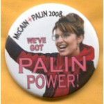 McCain 28B - McCain Palin 2008 We've Got Palin Power!  Campaign Button