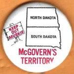 McGovern 11G  - Keep Out Muskie North Dakota South Dakota McGovern's Territory  Campaign Button