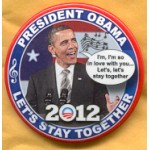 Obama 10B - President Obama Let's Stay Together 2012 Campaign Button