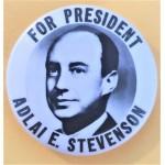 Stevenson 7G - For President Adlai E. Stevenson Campaign Button