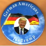 Trump 8P - German Americans for Trump  Campaign Button