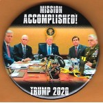 Trump 21B - Mission Accomplished! Trump 2020  Campaign Button