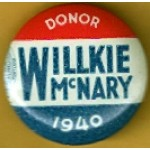 Willkie 11D - Donor Willkie McNary 1940 Campaign Button