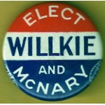 Willkie 6H - Elect Willkie And McNary Campaign Button